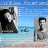 7/15(祝・Mon)「KENSHIN&SHIN」がやってくる!